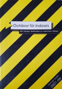 Outdoor für Indoors